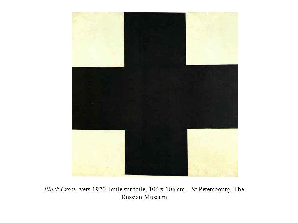 Black Cross, vers 1920, huile sur toile, 106 x 106 cm., St.Petersbourg, The Russian Museum