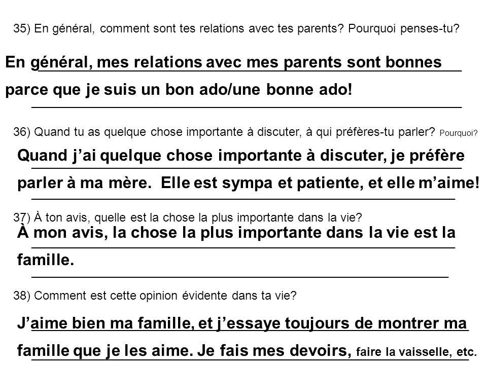 35) En général, comment sont tes relations avec tes parents? Pourquoi penses-tu? _______________________________________________________________ _____