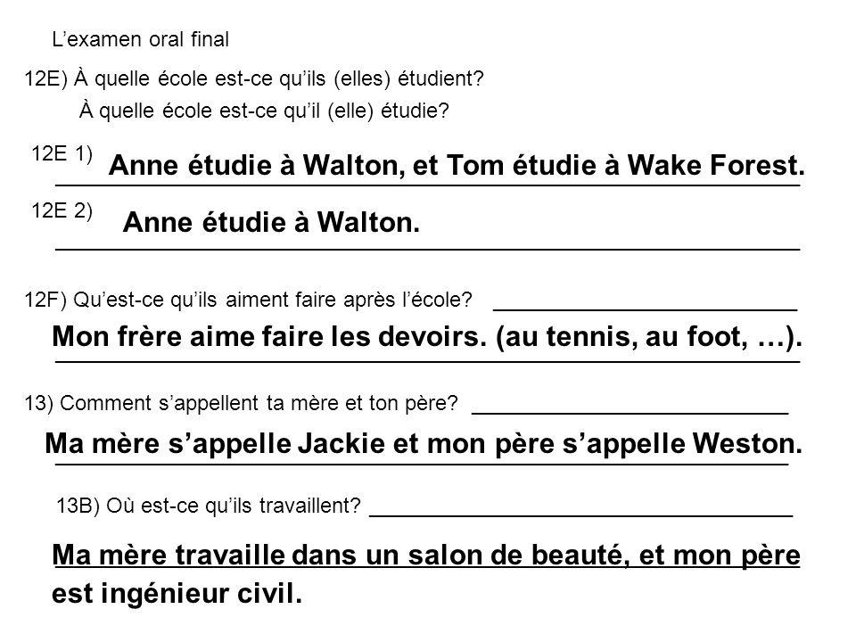 Lexamen oral final 12E) À quelle école est-ce quils (elles) étudient? À quelle école est-ce quil (elle) étudie? ______________________________________