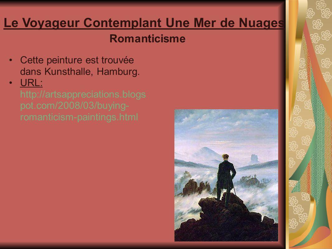 Romanticisme Le Voyageur Contemplant Une Mer de Nuages Cette peinture est trouvée dans Kunsthalle, Hamburg.