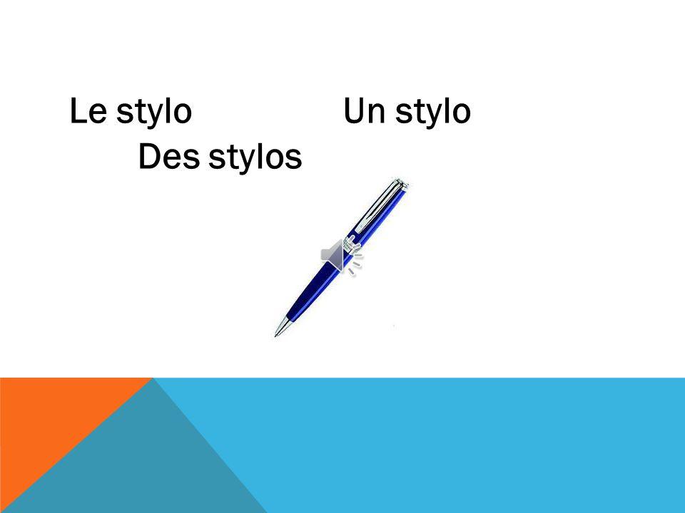 Le styloUn stylo Des stylos