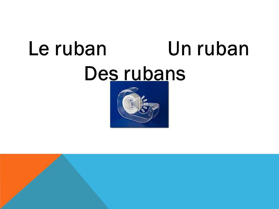 Le rubanUn ruban Des rubans