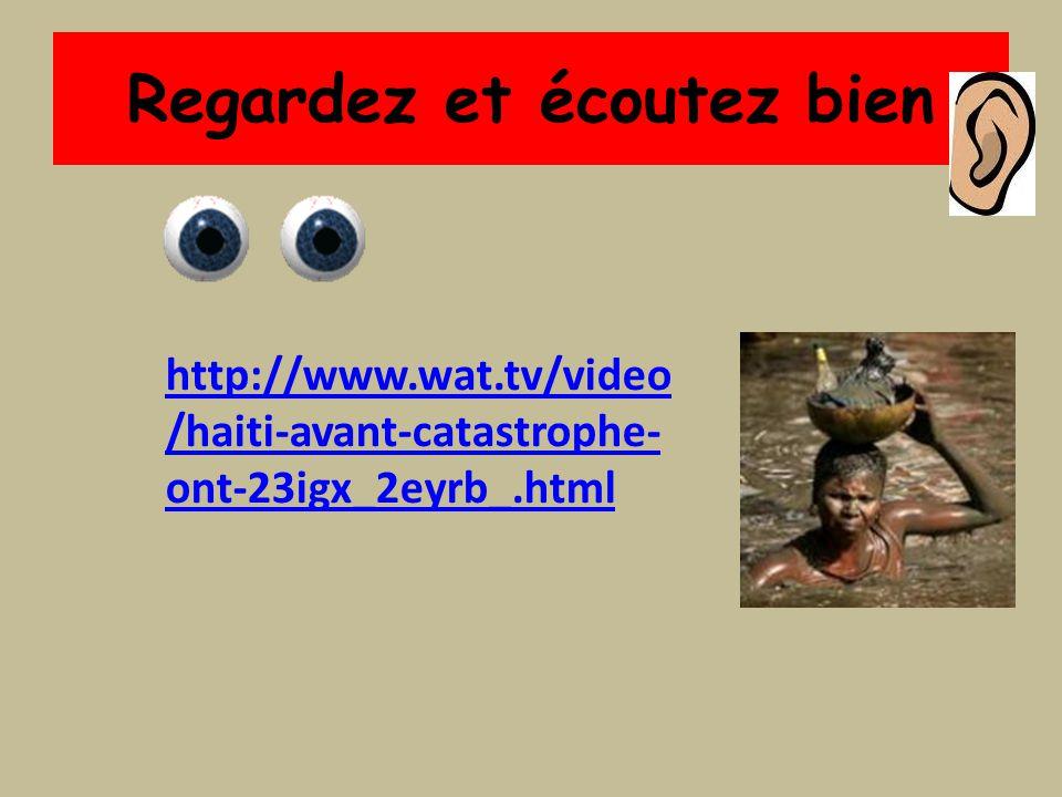 Regardez et écoutez bien http://www.wat.tv/video /haiti-avant-catastrophe- ont-23igx_2eyrb_.html