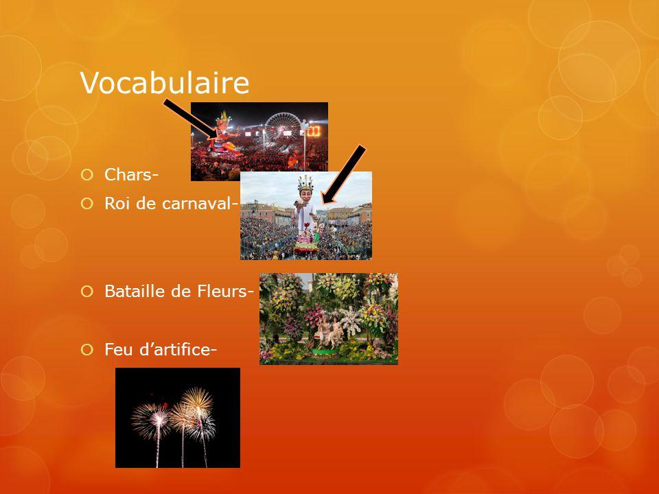 Vocabulaire Chars- Roi de carnaval- Bataille de Fleurs- Feu dartifice-