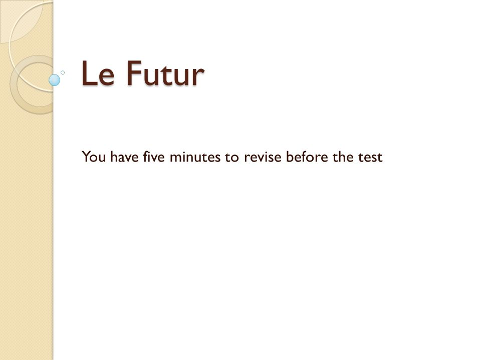 1.Change the verb in brackets from the infinitive to the future tense.
