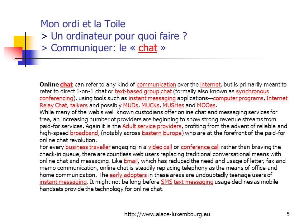 http://www.aiace-luxembourg.eu16 Mon ordi et la Toile > Un ordinateur pour quoi faire .