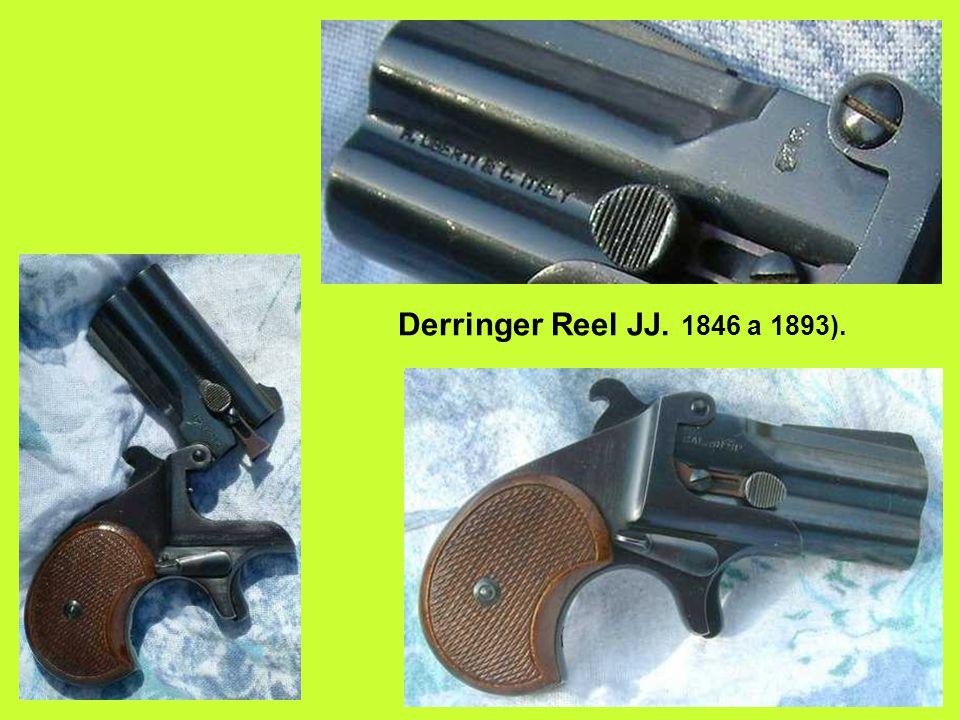 Derringer Reel JJ. 1846 a 1893).