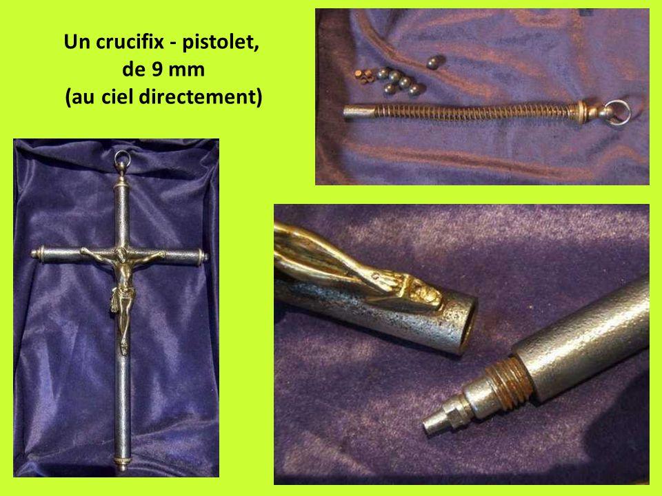 Un crucifix - pistolet, de 9 mm (au ciel directement)