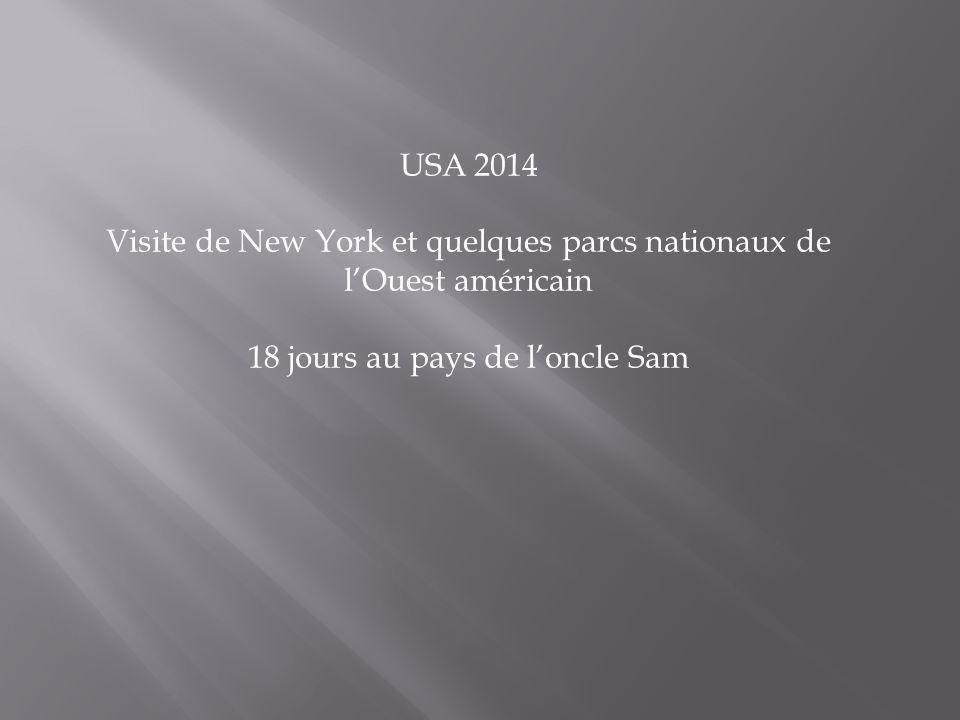 USA 2014 Visite de New York et quelques parcs nationaux de lOuest américain 18 jours au pays de loncle Sam
