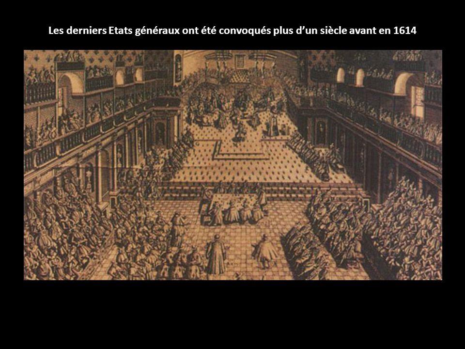 Les derniers Etats généraux ont été convoqués plus dun siècle avant en 1614
