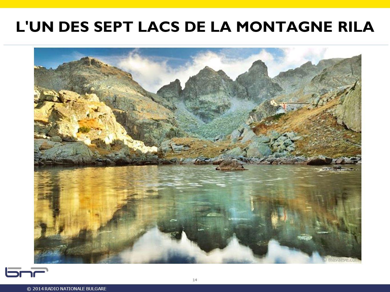 © 2014 RADIO NATIONALE BULGARE L UN DES SEPT LACS DE LA MONTAGNE RILA 14