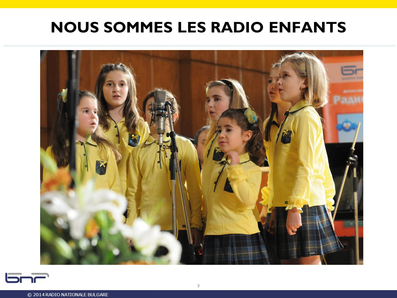 © 2014 RADIO NATIONALE BULGARE 3 NOUS SOMMES LES RADIO ENFANTS