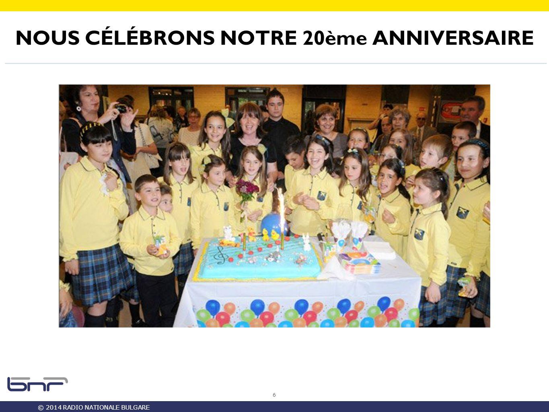 © 2014 RADIO NATIONALE BULGARE NOUS CÉLÉBRONS NOTRE 20ème ANNIVERSAIRE 6