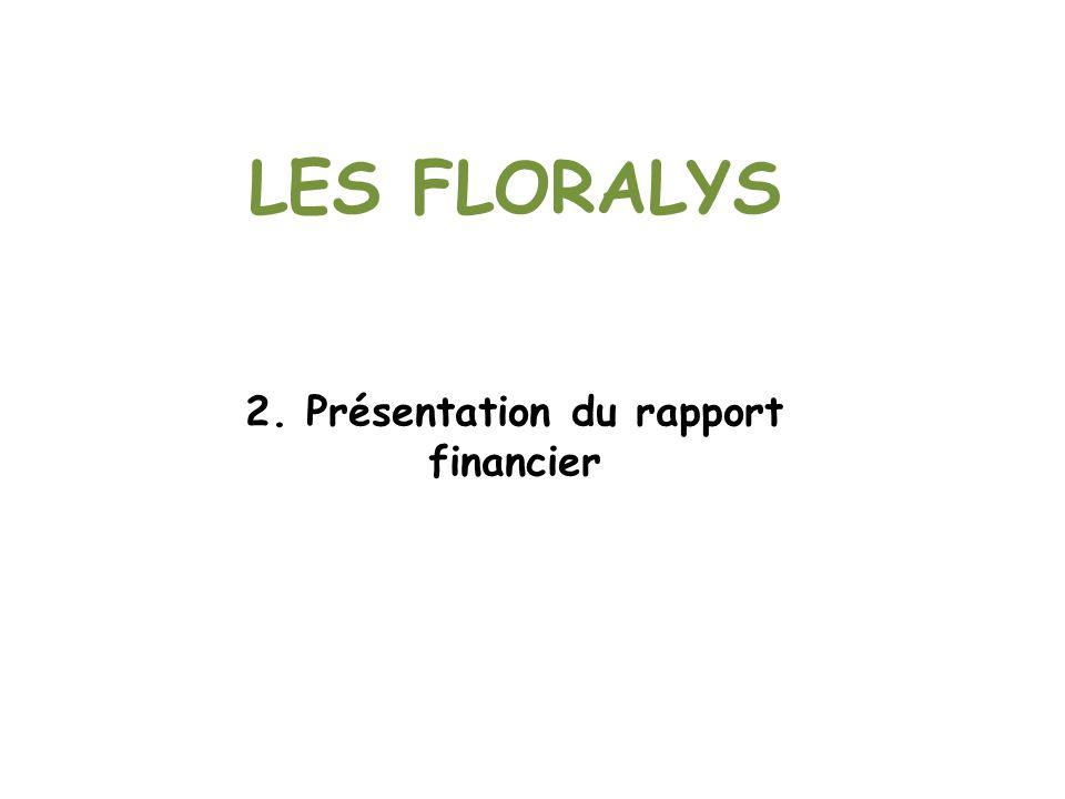 LES FLORALYS 2. Présentation du rapport financier