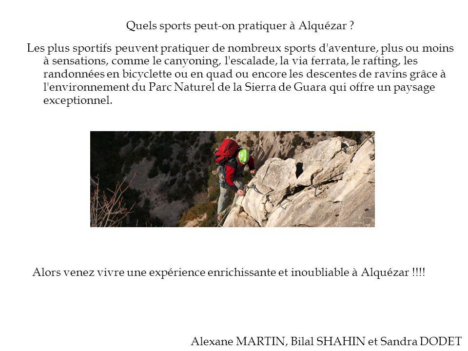 Quels sports peut-on pratiquer à Alquézar ? Les plus sportifs peuvent pratiquer de nombreux sports d'aventure, plus ou moins à sensations, comme le ca