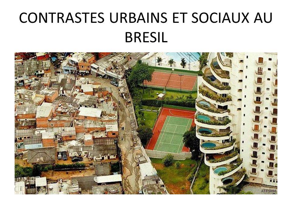 CONTRASTES URBAINS ET SOCIAUX AU BRESIL