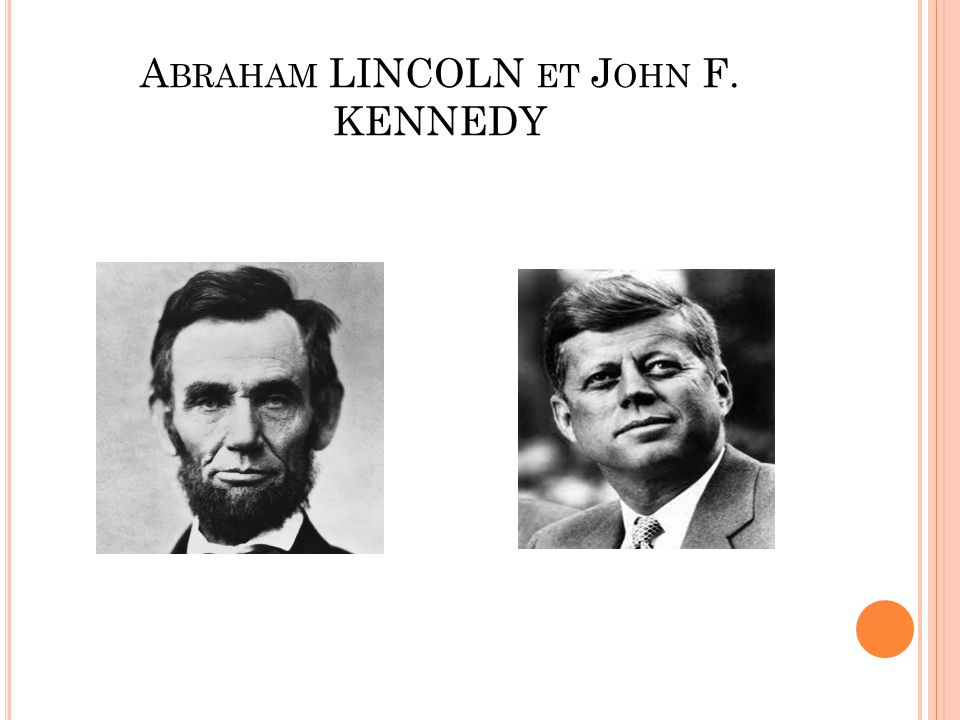 A BRAHAM LINCOLN ET J OHN F. KENNEDY