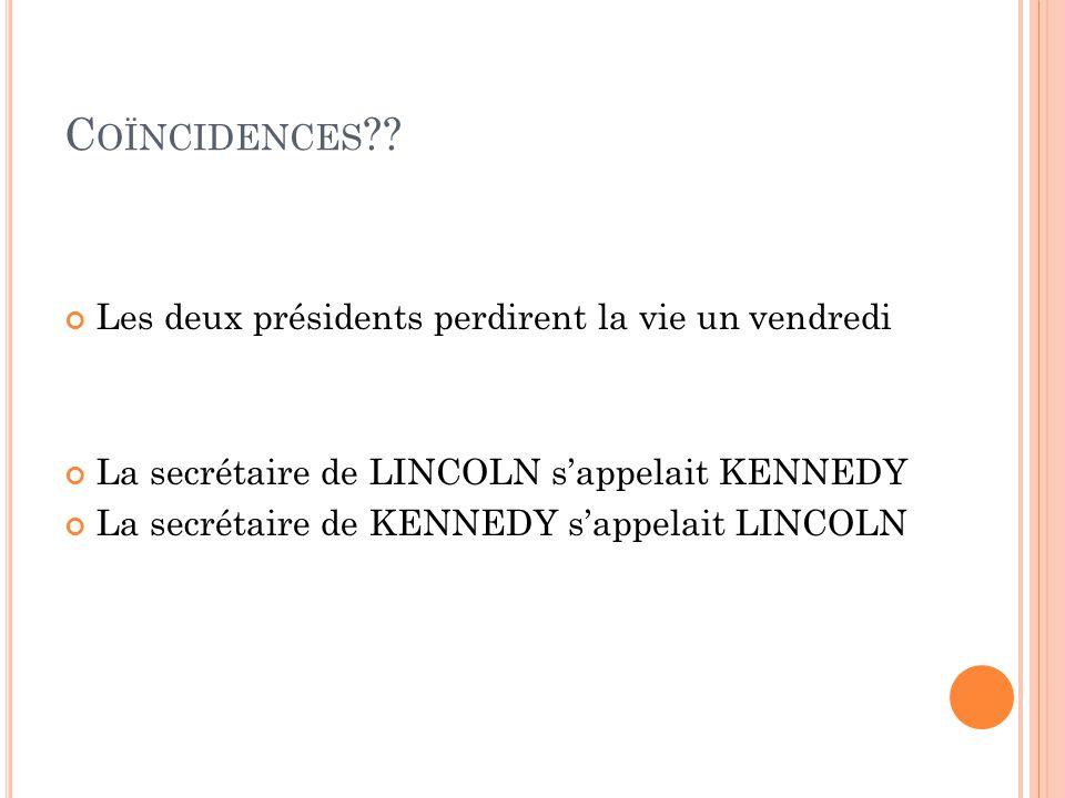 C OÏNCIDENCES ?? Les épouses des deux présidents perdirent leur enfant alors quelles vivaient à la maison blanche Les deux président furent tués dune