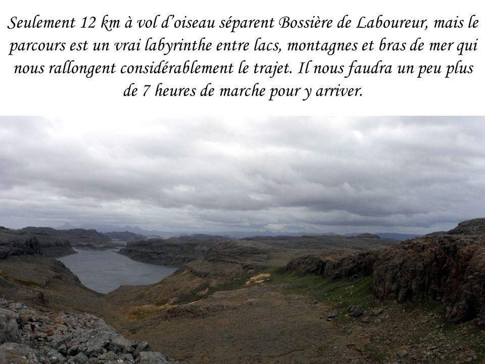 Seulement 12 km à vol doiseau séparent Bossière de Laboureur, mais le parcours est un vrai labyrinthe entre lacs, montagnes et bras de mer qui nous ra