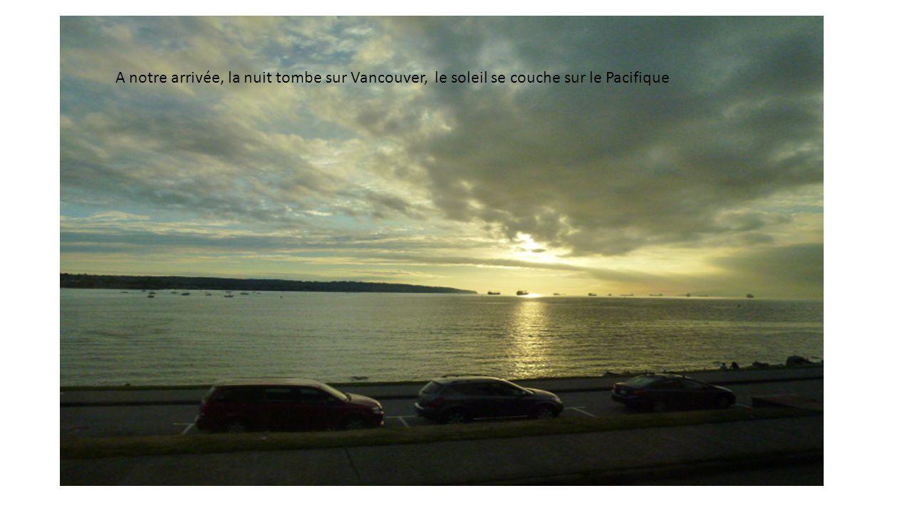 A notre arrivée, la nuit tombe sur Vancouver, le soleil se couche sur le Pacifique