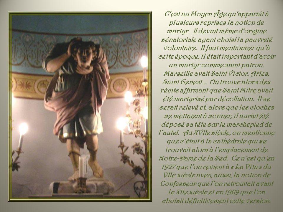Tout dabord, qui est donc Saint Mitre ? Certes pas un saint denvergure internationale! Cest un saint local mal connu et pourtant il est très important