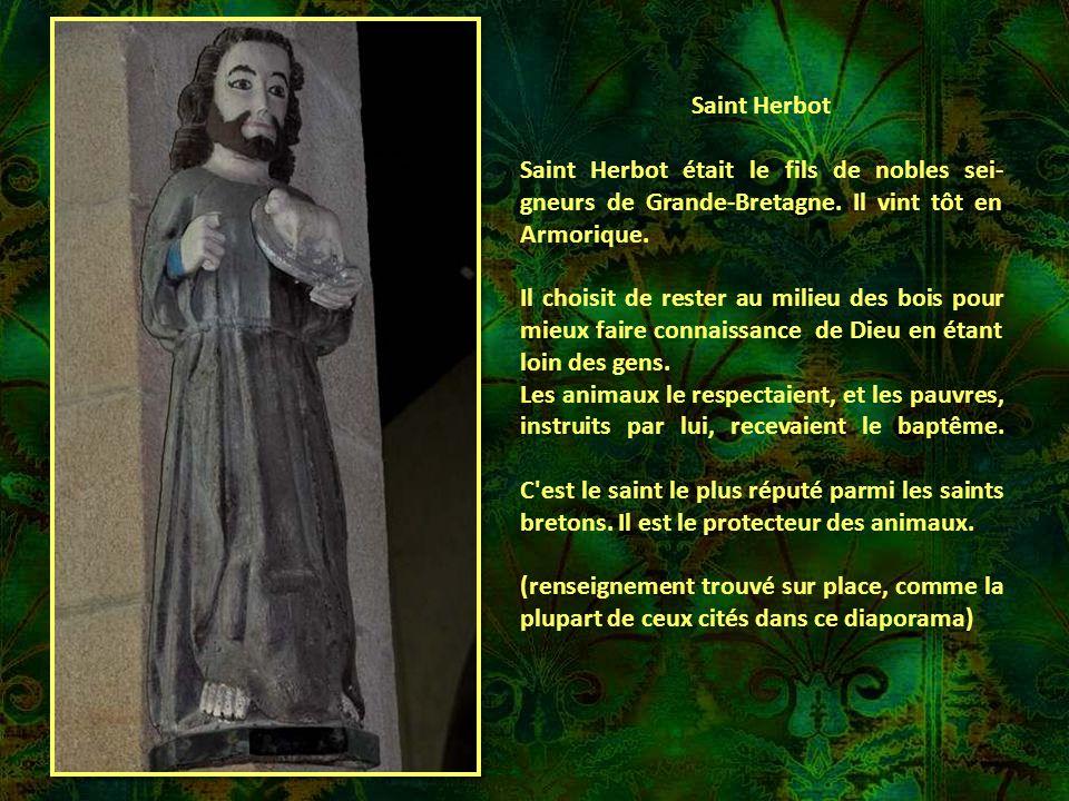 Saint Herbot Saint Herbot était le fils de nobles sei- gneurs de Grande-Bretagne.