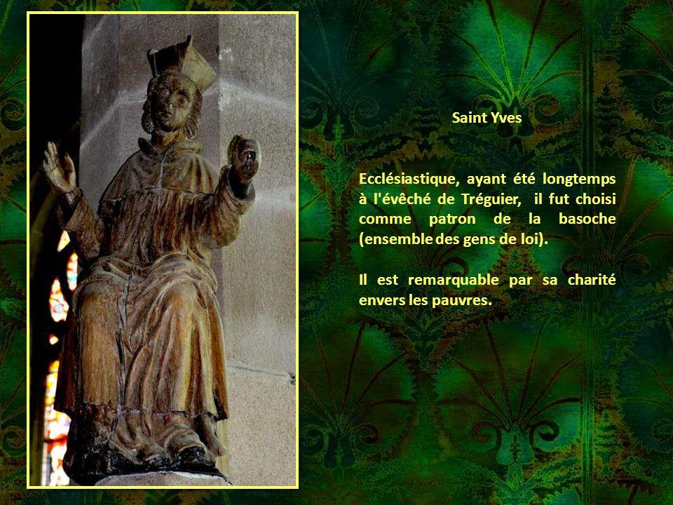 Saint Yves Ecclésiastique, ayant été longtemps à l évêché de Tréguier, il fut choisi comme patron de la basoche (ensemble des gens de loi).