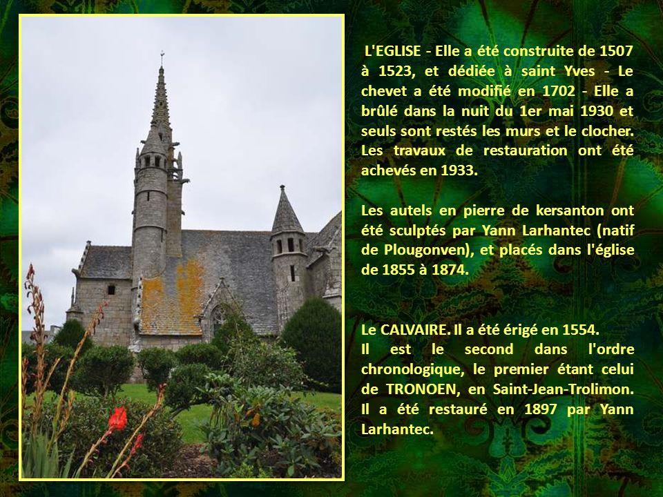L EGLISE - Elle a été construite de 1507 à 1523, et dédiée à saint Yves - Le chevet a été modifié en 1702 - Elle a brûlé dans la nuit du 1er mai 1930 et seuls sont restés les murs et le clocher.
