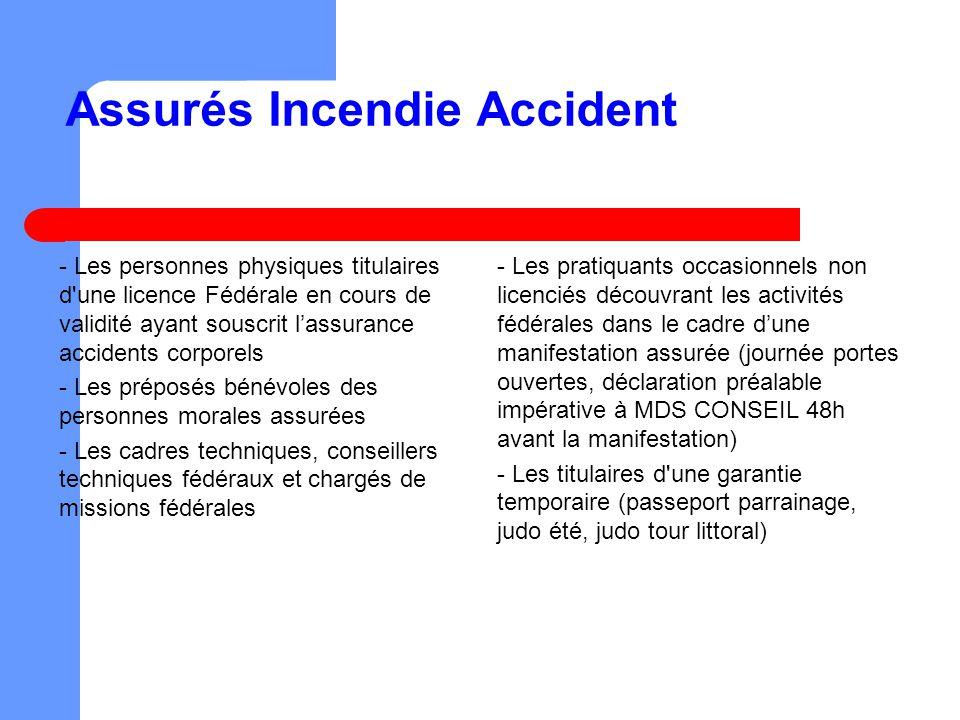 Assurés Incendie Accident - Les personnes physiques titulaires d'une licence Fédérale en cours de validité ayant souscrit lassurance accidents corpore