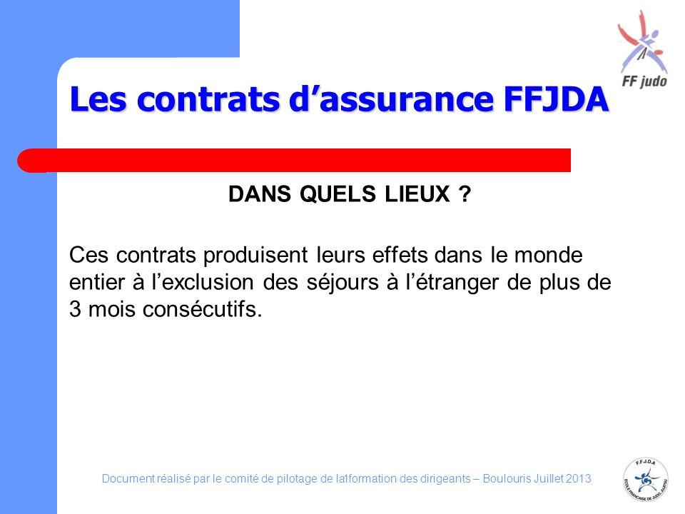 Les contrats dassurance FFJDA DANS QUELS LIEUX ? Ces contrats produisent leurs effets dans le monde entier à lexclusion des séjours à létranger de plu