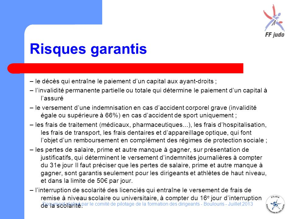 Risques garantis – le décès qui entraîne le paiement dun capital aux ayant-droits ; – linvalidité permanente partielle ou totale qui détermine le paie