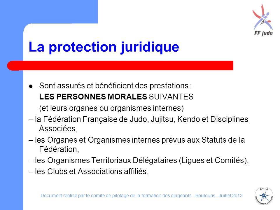 La protection juridique Sont assurés et bénéficient des prestations : LES PERSONNES MORALES SUIVANTES (et leurs organes ou organismes internes) – la F