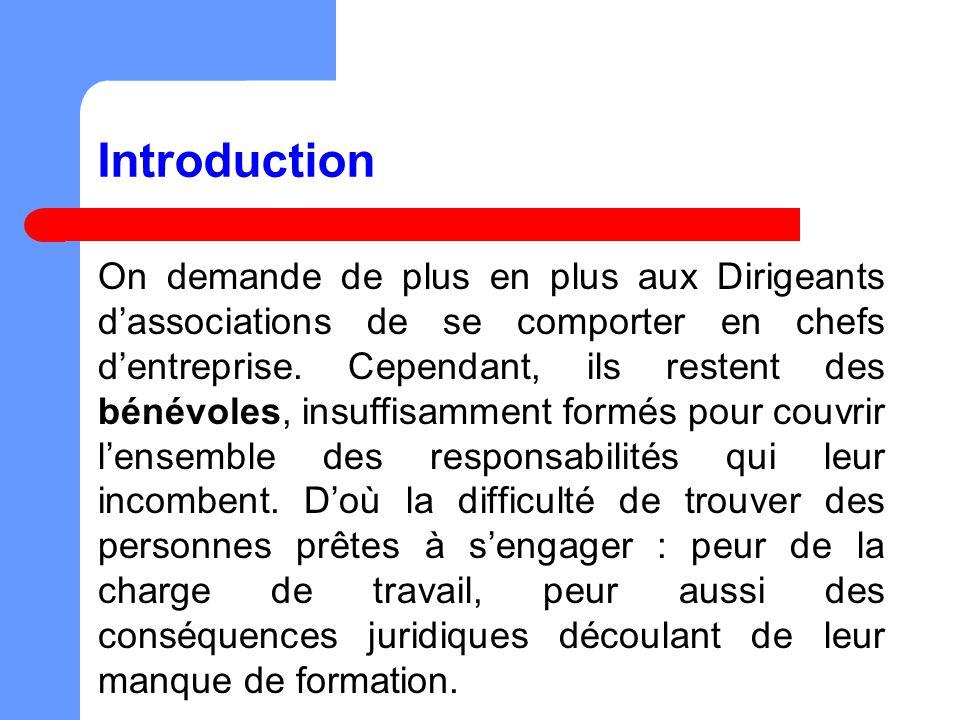 Introduction On demande de plus en plus aux Dirigeants dassociations de se comporter en chefs dentreprise.