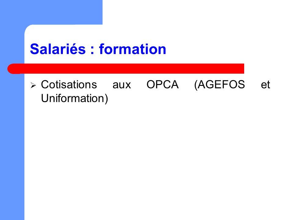 Salariés : formation Cotisations aux OPCA (AGEFOS et Uniformation)
