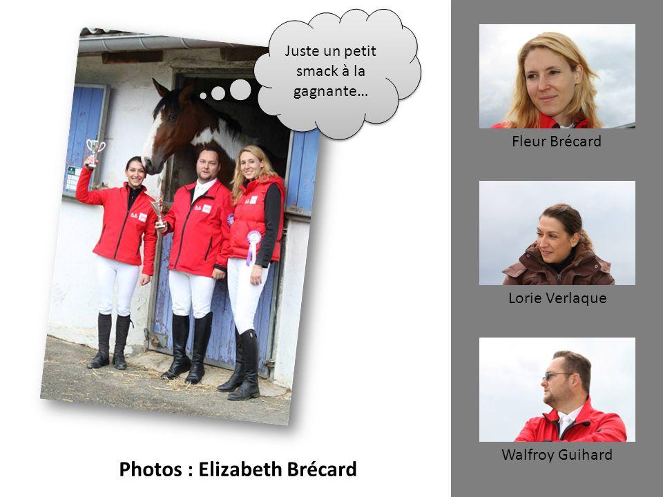 Juste un petit smack à la gagnante… Fleur Brécard Lorie Verlaque Walfroy Guihard Photos : Elizabeth Brécard