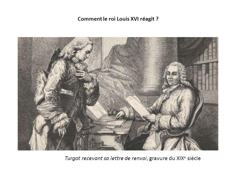 Comment le roi Louis XVI réagit ? Turgot recevant sa lettre de renvoi, gravure du XIX e siècle