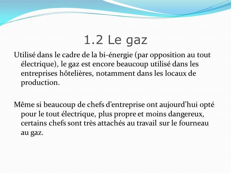 1.2.1 Les différents types de Gaz Il existe deux grandes familles de gaz : Le gaz naturel Le gaz de pétrole liquéfié (GPL) Le tableau suivant vous présente les caractéristiques et les présentations commerciales de ces gaz.