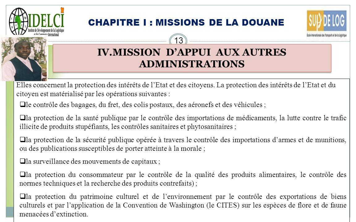 CHAPITRE I : MISSIONS DE LA DOUANE 12 III.MISSION DE FACILITATION DES ECHANGES: EXIGENCES DE LA MONDIALISATION IV. AVANTAGES LIES AU STATUT DE OEA : c