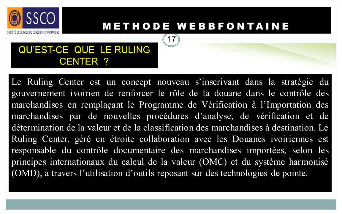 METHODE WEBBFONTAINE 16 MISSION DE WEBBFONTAINE-CI Conception, financement, linstallation, lexploitation et lentretien dun système automatisé de guich
