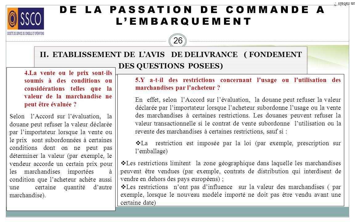 DE LA PASSATION DE COMMANDE A LEMBARQUEMENT 25 II. ETABLISSEMENT DE LAVIS DE DELIVRANCE ( FONDEMENT DES QUESTIONS POSEES) Que devons nous entendre par
