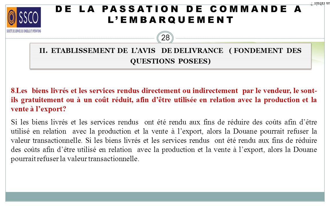 DE LA PASSATION DE COMMANDE A LEMBARQUEMENT 27 II. ETABLISSEMENT DE LAVIS DE DELIVRANCE ( FONDEMENT DES QUESTIONS POSEES). Qu est ce qu un rabais ? 6.