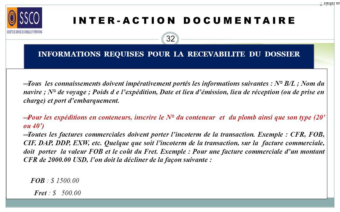 INTER-ACTION DOCUMENTAIRE 31 INFORMATIONS REQUISES POUR LA RECEVABILITE DU DOSSIER Qu est ce qu un rabais ? Les nom et adresse de limportateur doivent