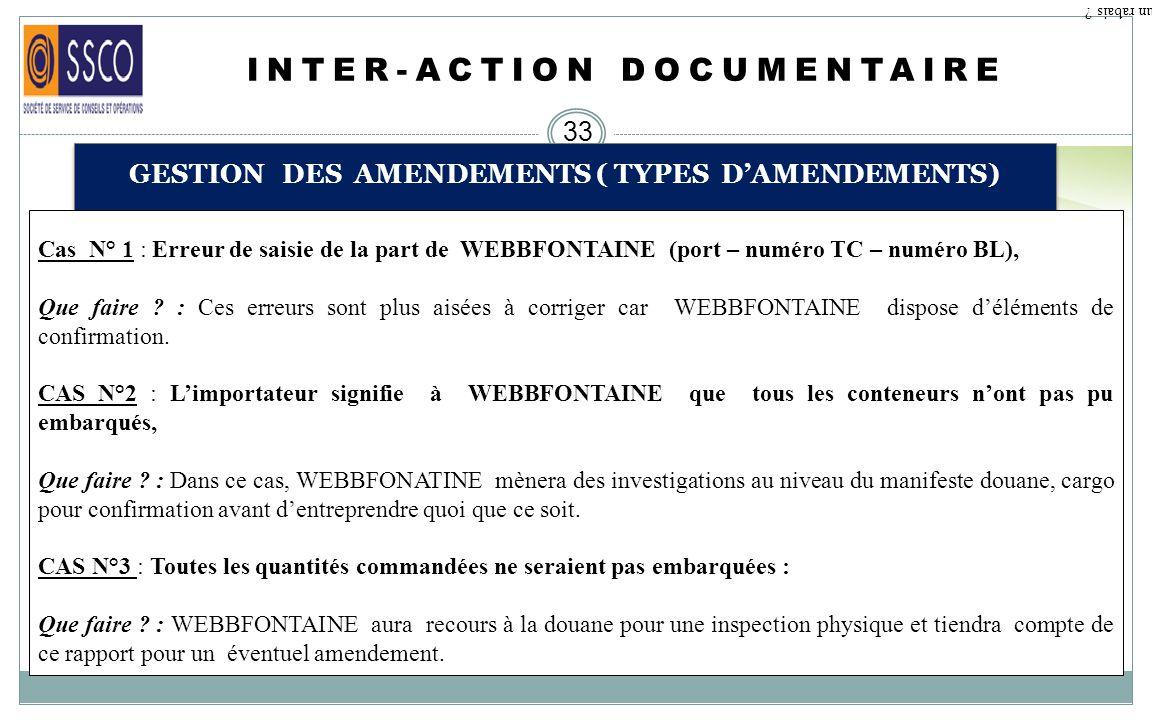 INTER-ACTION DOCUMENTAIRE 32 INFORMATIONS REQUISES POUR LA RECEVABILITE DU DOSSIER Qu est ce qu un rabais ? Tous les connaissements doivent impérative