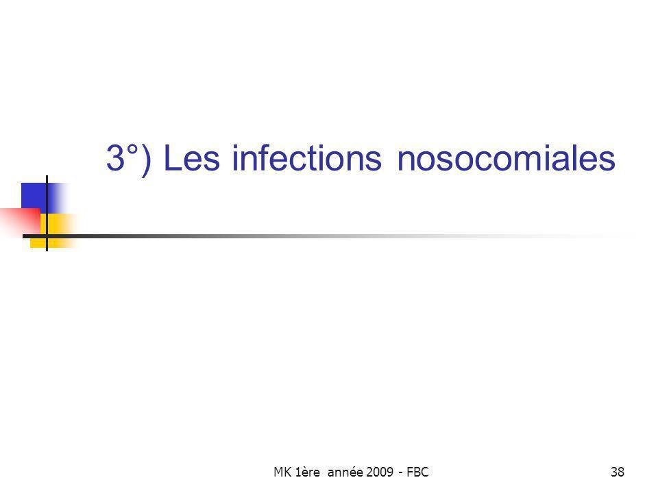MK 1ère année 2009 - FBC38 3°) Les infections nosocomiales
