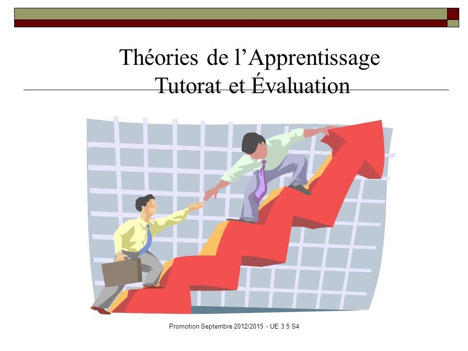 Promotion Septembre 2012/2015 - UE 3.5 S4 Théories de lApprentissage Tutorat et Évaluation