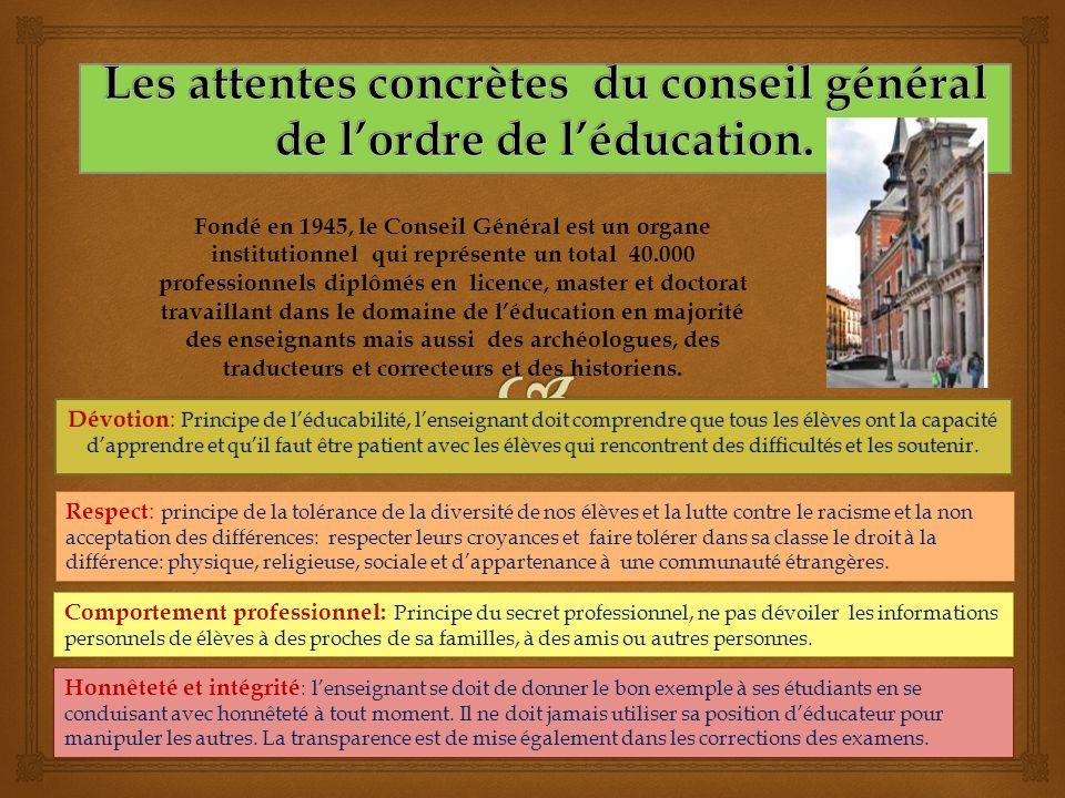 Dévotion : Principe de léducabilité, lenseignant doit comprendre que tous les élèves ont la capacité dapprendre et quil faut être patient avec les élè