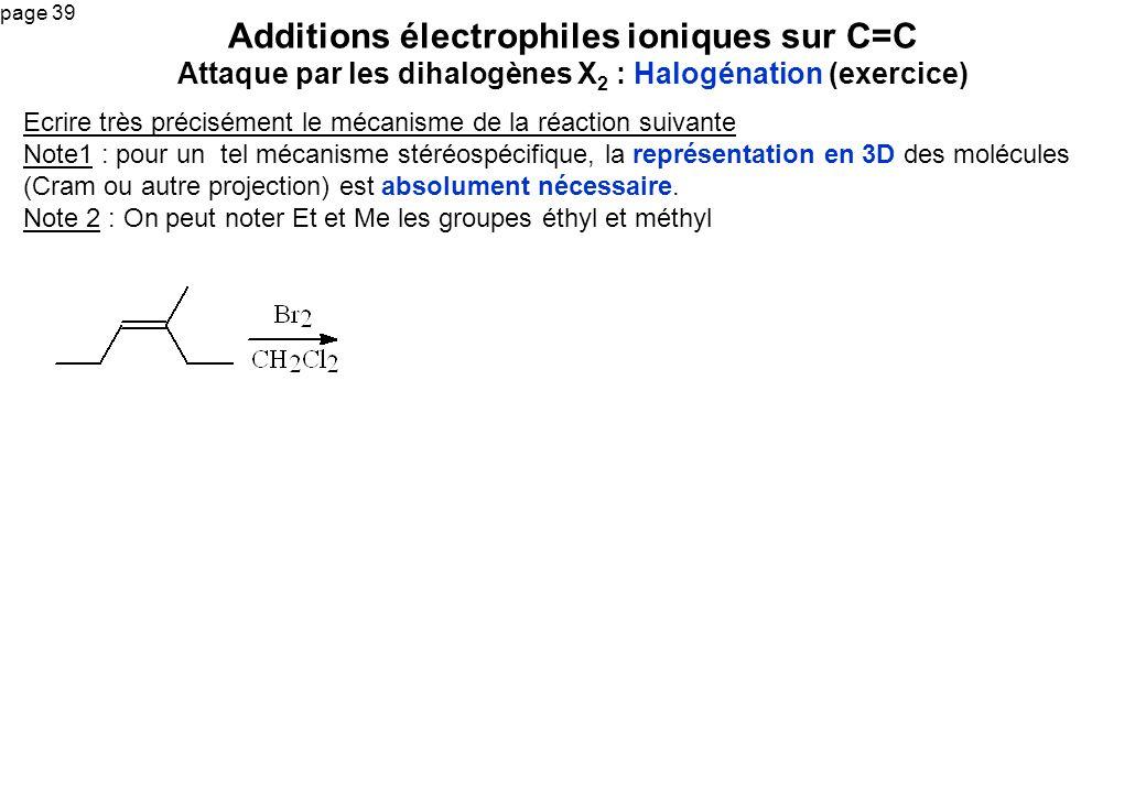 page 39 Ecrire très précisément le mécanisme de la réaction suivante Note1 : pour un tel mécanisme stéréospécifique, la représentation en 3D des moléc