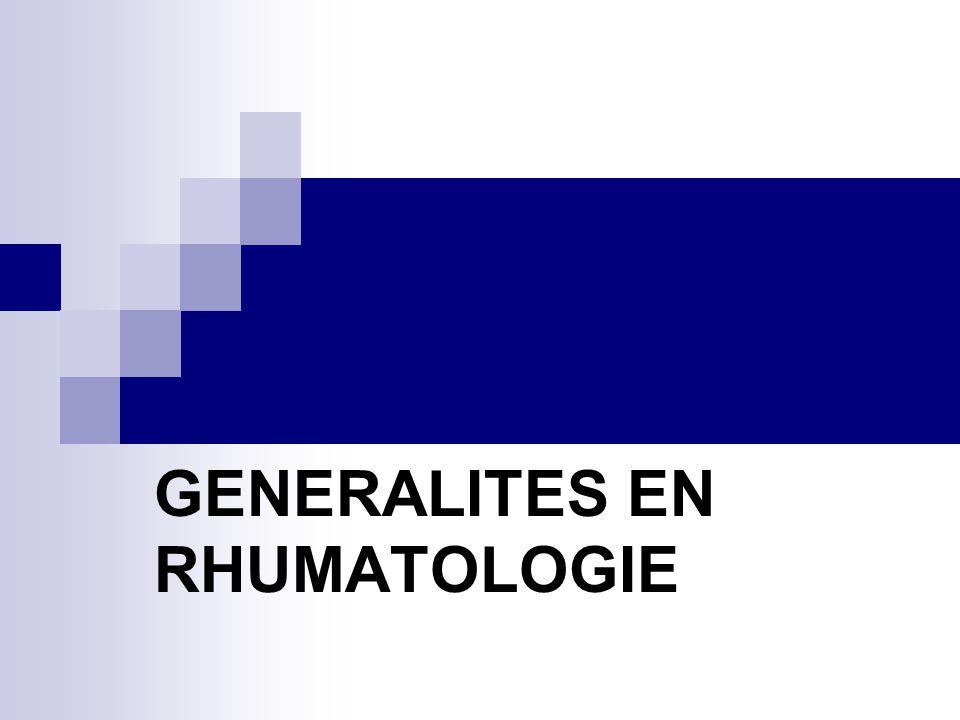 GENERALITES EN RHUMATOLOGIE