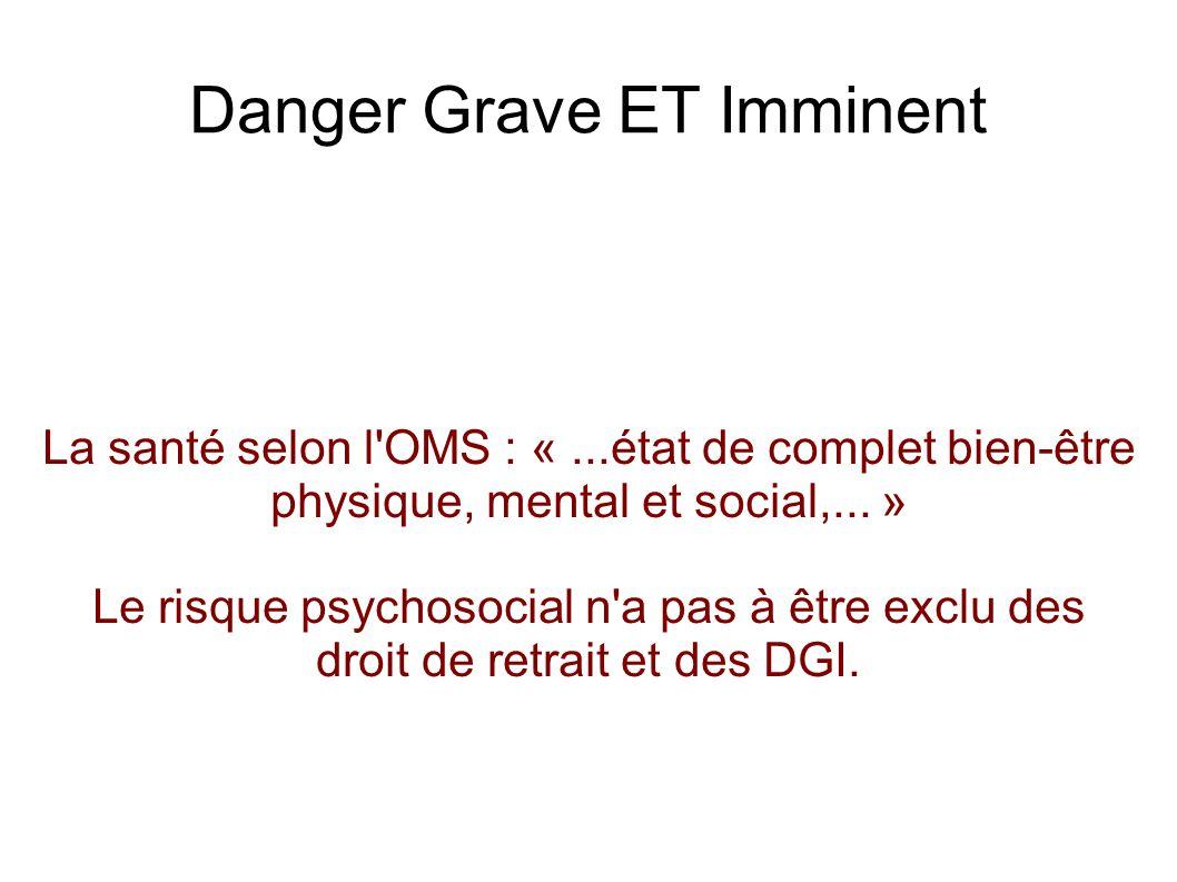 Danger Grave ET Imminent La santé selon l OMS : «...état de complet bien-être physique, mental et social,...