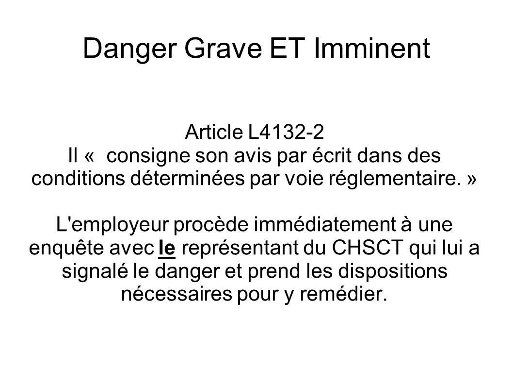 Danger Grave ET Imminent Un danger grave et imminent est un danger « ressenti ».